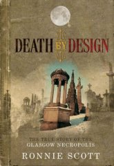 Death by Design: The True Story of the Glasgow Necropolis